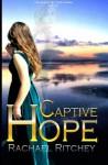 Captive Hope (Chronicles of the Twelve Realms) (Volume 2) - Rachael Ritchey