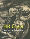 HR Giger - The Oeuvre Before Alien: Works 1961-1976 - Beat Stutzer