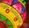 Light Fantastic: Light Up Your Life: 25 Illuminating Ideas - Stewart Walton, Sally Walton, Graham Rae