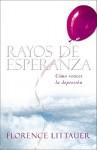 Rayos de Esperanza: Como Vencer la Depresion - Florence Littauer