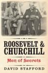 Roosevelt & Churchill: Men of Secrets - David Stafford
