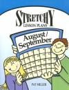 Stretchy Lesson Plans: August/September - Pat Miller
