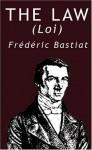 The Law by Frederic Bastiat - Frédéric Bastiat