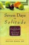 Seven Days of Solitude: A Guidebook for a Personal Retreat - Brother Ramon, Joyce Huggett