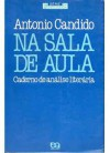 Na sala de aula: caderno de análise literária - Antonio Candido