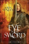 Eye of the Sword: A Novel - Karyn Henley