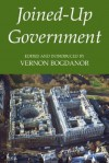 Joined-Up Government - Vernon Bogdanor