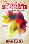 Nevertheless, She Persisted: A Book View Café Anthology - P.G. Nagle, Sara Stamey, Gillian Polack, Mindy Klasky, Jennifer Stevenson, Dave Smeds, Vonda N. McIntyre, Judith Tarr
