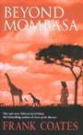 Beyond Mombasa - Frank Coates