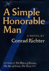 Simple Honorable Man - Conrad Richter