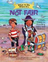 What to Do When It's Not Fair: A Kid's Guide to Handling Envy and Jealousy (What-to-Do Guides for Kids) - Jacqueline B Toner, Clare A.B. Freeland, Dave Thompson