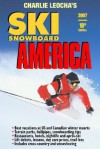 Leocha's Ski Snowboard America (2007): Top Winter Resorts in USA And Canada (Ski Snowboard America and Canada) - Charles A. Leocha
