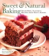 Sweet and Natural Baking: Sugar-free, Flavorful Recipes from Mani's Bakery - Mani Niall, Mark McLane