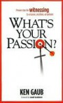 What's Your Passion? - Ken Gaub