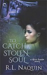 To Catch a Stolen Soul - R.L. Naquin