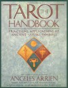 The Tarot Handbook: Practical Applications of Ancient Visual Symbols - Angeles Arrien