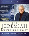 The Jeremiah Life Works Library Cd Rom: Combining The Best Of David Jeremiah With E Bible! - David Jeremiah