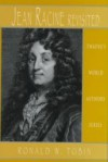 Jean Racine Revisited (World Authors Series) - Ronald W. Tobin