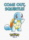Pokemon Tales, Volume 2: Come Out Squirtle! (Pokémon Tales, 2) - Akihito Toda