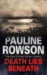 Death Lies Beneath - Pauline Rowson