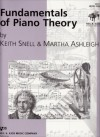 Fundamentals of Piano Theory: Level 1 - Keith Snell, Snell, Keith Snell, Keith