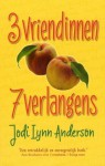 3 vriendinnen, 7 verlangens - Jodi Lynn Anderson, Jeske Nelissen