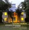 Living Homes: Sustainable Architecture and Design - Suzi Moore McGregor, Nora Burba Trulsson, Terrence Moore, William McDonough