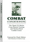 Combat Conditioning: The Classic U.S. Marine Corps Physical Training and Hand-To-Hand Combat Course - United States Marine Corps