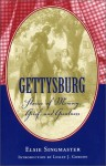 Gettysburg: Stories of Memory, Grief, and Greatness (Classics Civil War Fiction) - Elsie Singmaster, Lesley Jill Gordon