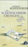 Die Schönschreibübungen Des Gilbert Hasdrubal Koch - Herbert Rosendorfer