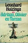 Adriaan, Olivier en Tarzan - Leonhard Huizinga