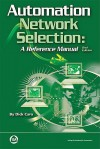 Automation Network Selection: A Reference Manual, 2nd Edition - Dick Caro
