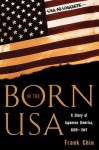 Born in the USA: A Story of Japanese America, 1889-1947 - Frank Chin