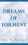 Dreams of Torment - Alan Brooker