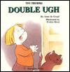 Double Ugh - Anne de Graaf, Evelyn Rivet