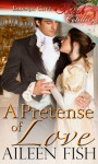 A Pretense of Love - Aileen Fish