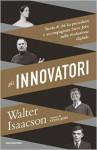 Gli innovatori: storia di chi ha preceduto e accompagnato Steve Jobs nella rivoluzione digitale - Walter Isaacson, Sara Crimi, Luca Fusari, Luca Vanni