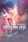 Son corps contre mon corps (Nouvelle gay, romance érotique gay) (French Edition) - David Cooper, Arnaud Mangerin