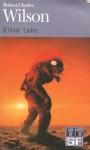 Blind Lake - Robert Charles Wilson, Gilles Goullet