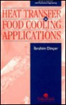 Heat Transfer in Food Cooling Applications - İbrahim Dinçer