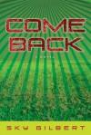 Come Back - Sky Gilbert