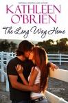 The Long Way Home (Montana Born Homecoming Book 4) - Kathleen O'Brien