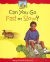 Can You Go Fast or Slow? - Mary Elizabeth Salzmann