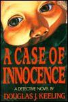 A Case Of Innocence - Douglas J. Keeling
