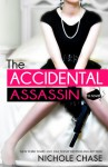 The Accidental Assassin - Nichole Chase