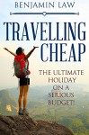 Travelling Cheap: How to travel on a serious budget! - Benjamin Law