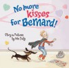 No More Kisses for Bernard!. Story & Pictures by Niki Daly - Niki Daly