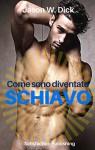 Come sono diventato schiavo (Italian Edition) - Jason W. Dick