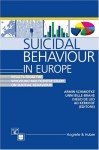 Suicidal Behaviour in Europe: Results from the Who/Euro Multicentre Study on Suicidal Behaviour - Armin Schmidtke, Diego de Leo, Unni Bille-Brahe, Ad Kerkhof