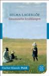 Gesammelte Erzählungen: Fischer Klassik PLUS (German Edition) - Selma Lagerlöf, Astrid Erb, Marie Franzos
